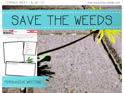 Save The Weeds - Persuasive Writing